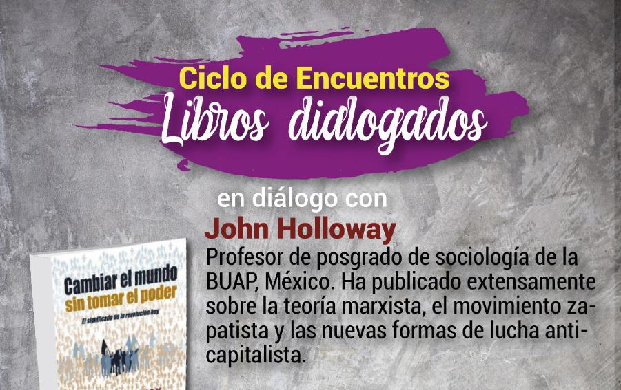 Libros dialogados: Cambiar el mundo sin tomar el poder
