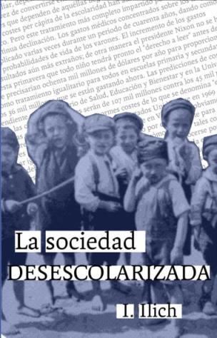 La sociedad desescolarizada, de Iván Illich
