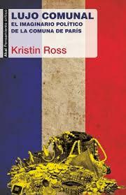Lujo Comunal, Kristin Ross