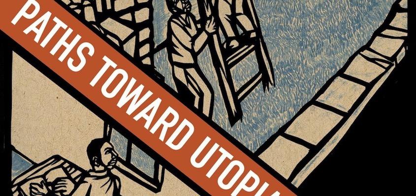 Caminos hacia la utopía