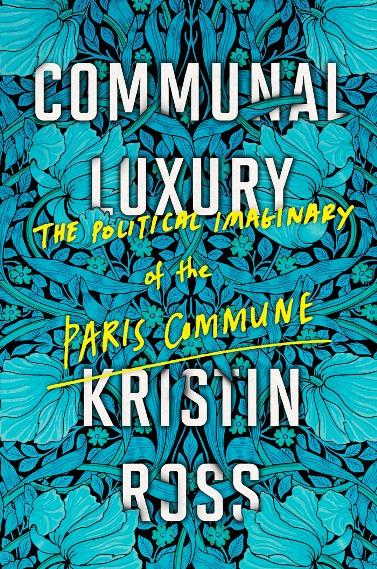 Kristin Ross y Alain Badieu sobre la Comuna de París de 1871